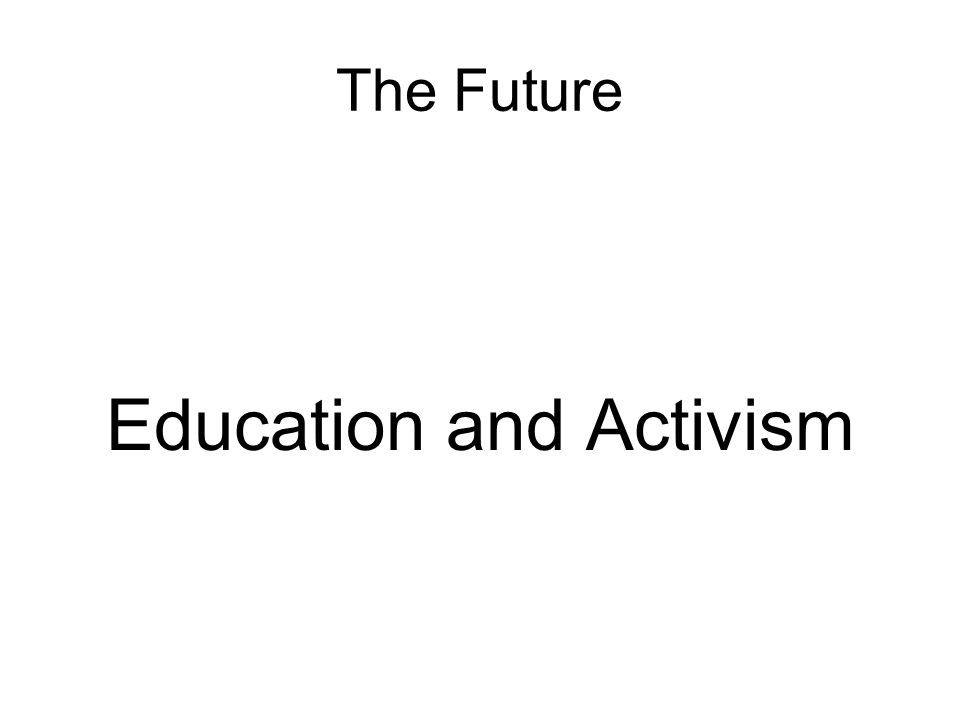 Education and Activism