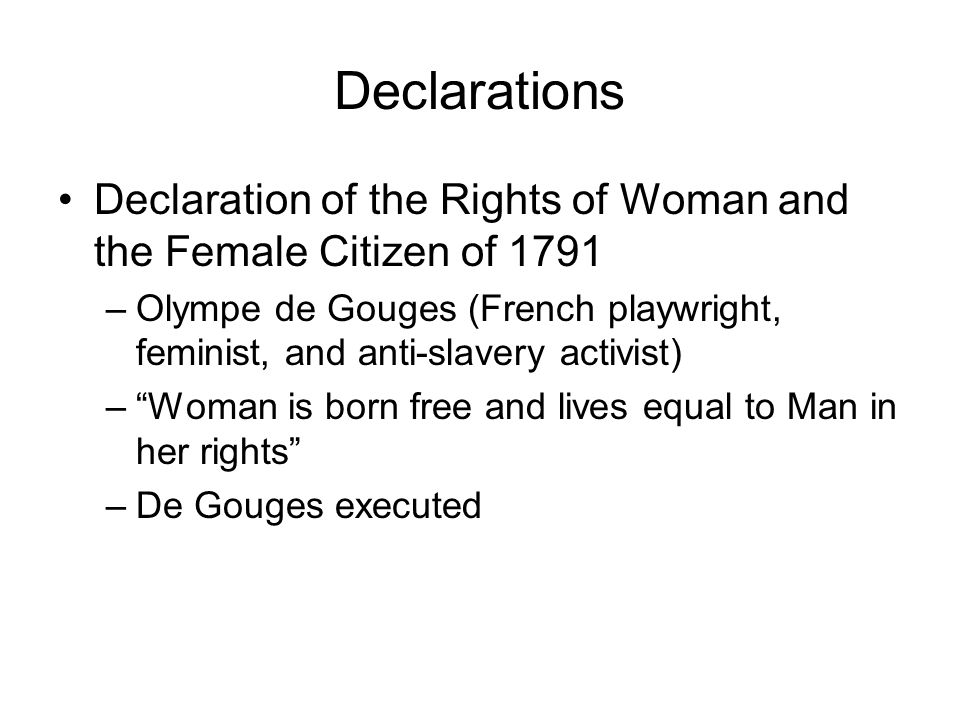 Declarations Declaration of the Rights of Woman and the Female Citizen of 1791.
