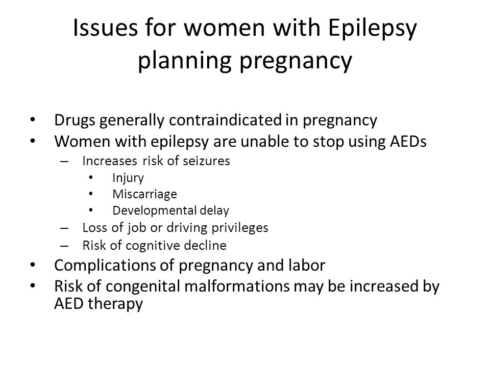 Issues for women with Epilepsy planning pregnancy