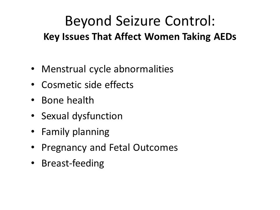 Beyond Seizure Control: Key Issues That Affect Women Taking AEDs