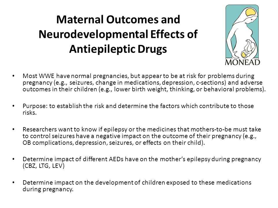 Maternal Outcomes and Neurodevelopmental Effects of Antiepileptic Drugs