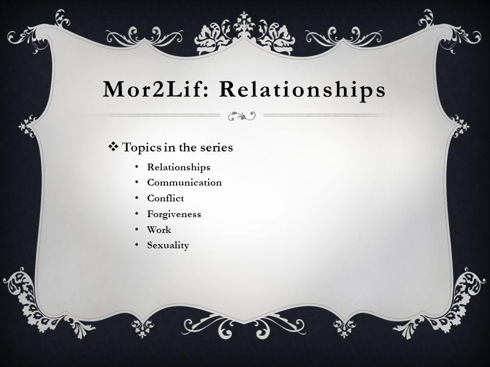 Mor2Lif: Relationships
