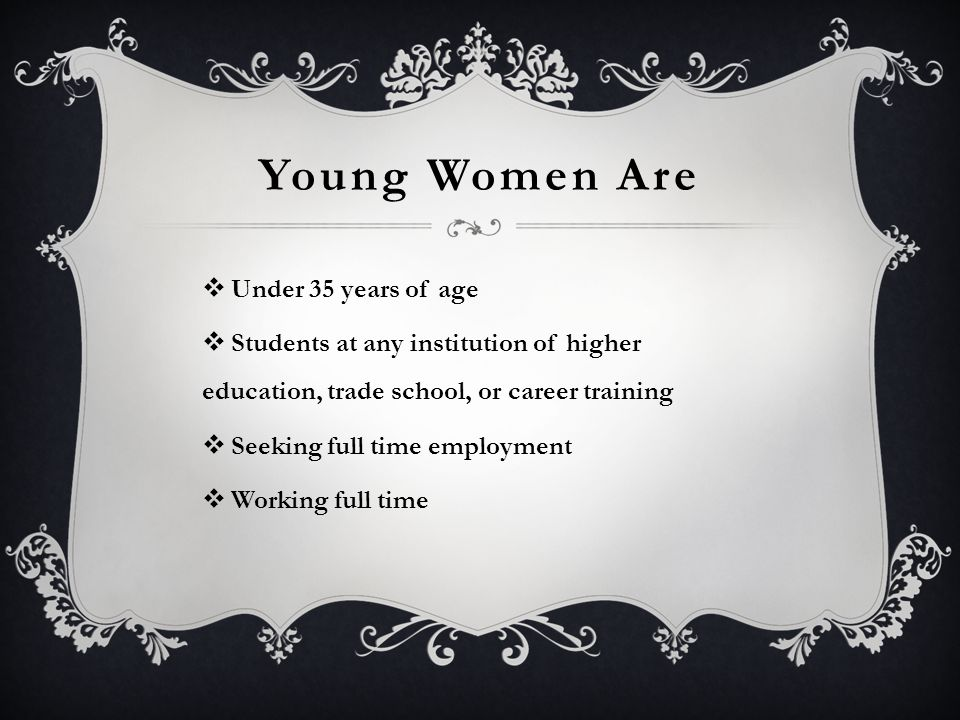 Young Women Are Under 35 years of age