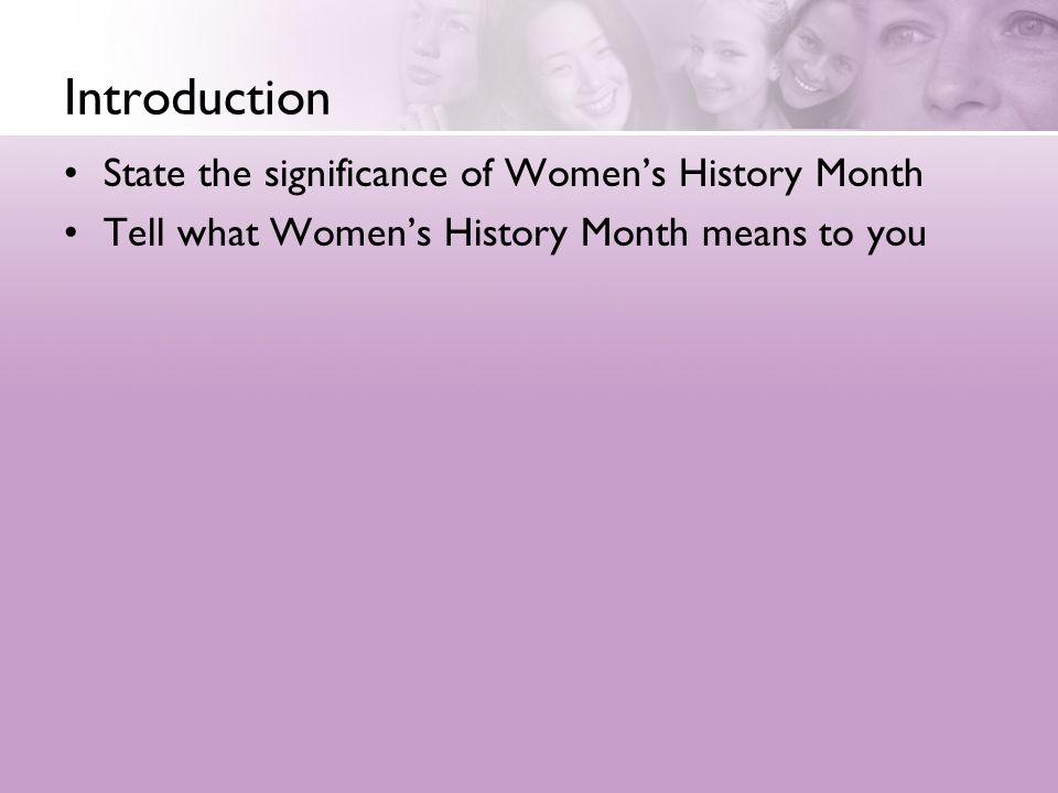 Introduction State the significance of Women's History Month