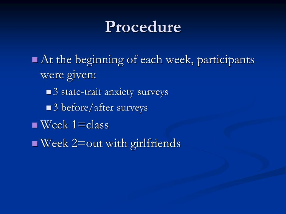 Procedure At the beginning of each week, participants were given: