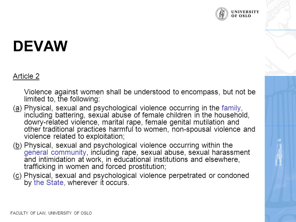 DEVAW Article 2. Violence against women shall be understood to encompass, but not be limited to, the following: