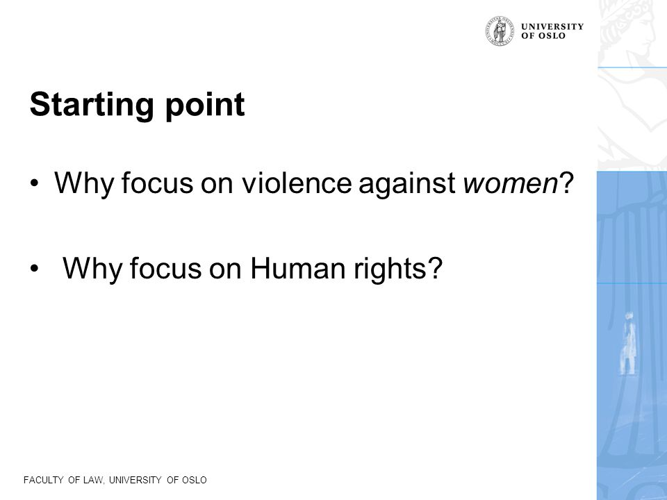 Starting point Why focus on violence against women