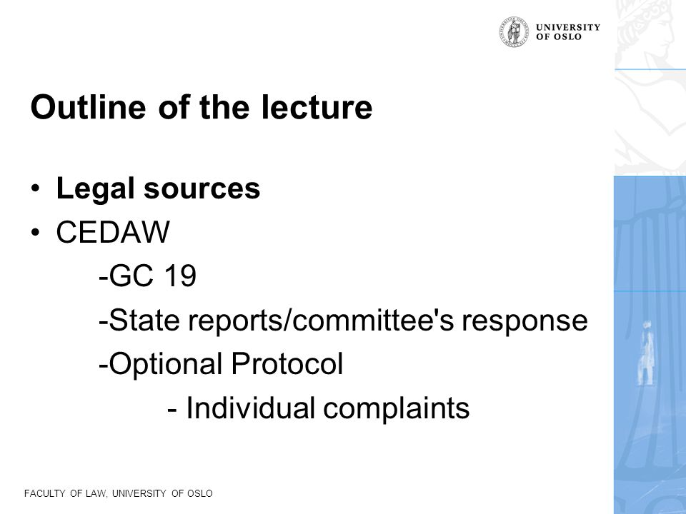 Outline of the lecture Legal sources CEDAW -GC 19