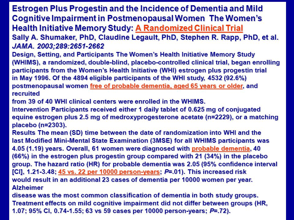 Estrogen Plus Progestin and the Incidence of Dementia and Mild Cognitive Impairment in Postmenopausal Women The Women's Health Initiative Memory Study: A Randomized Clinical Trial