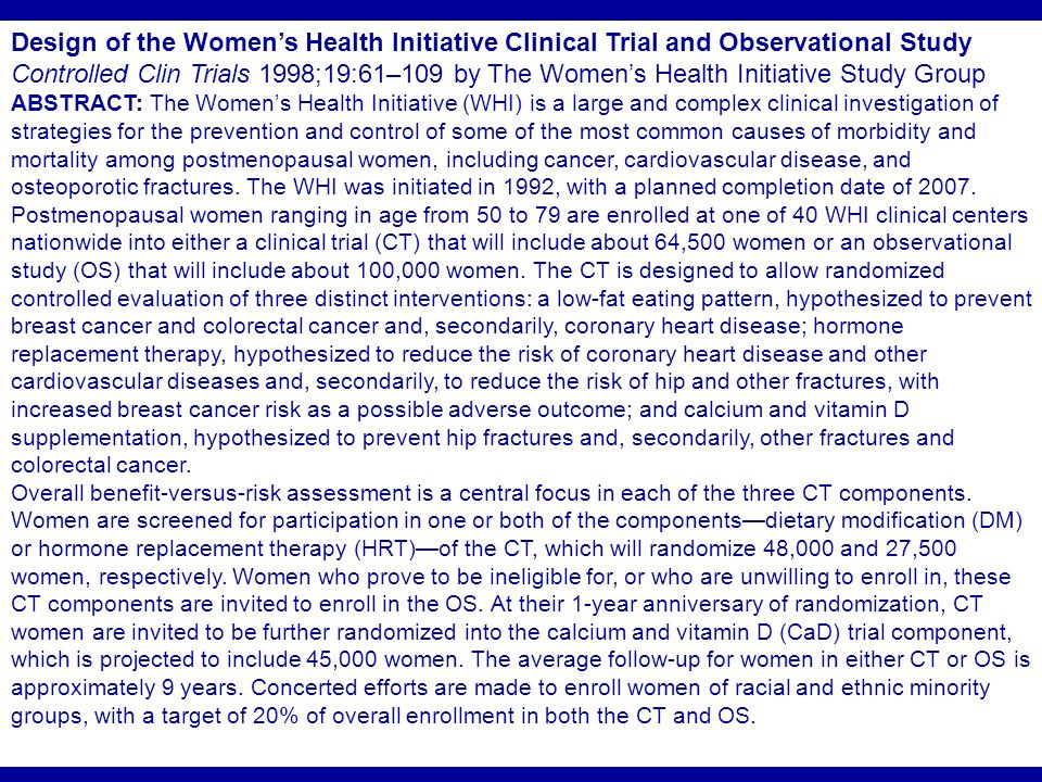 Design of the Women's Health Initiative Clinical Trial and Observational Study Controlled Clin Trials 1998;19:61–109 by The Women's Health Initiative Study Group