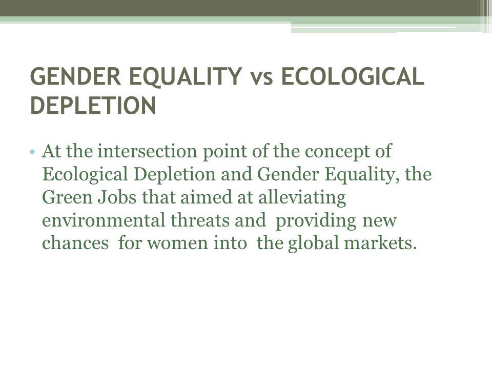 GENDER EQUALITY vs ECOLOGICAL DEPLETION