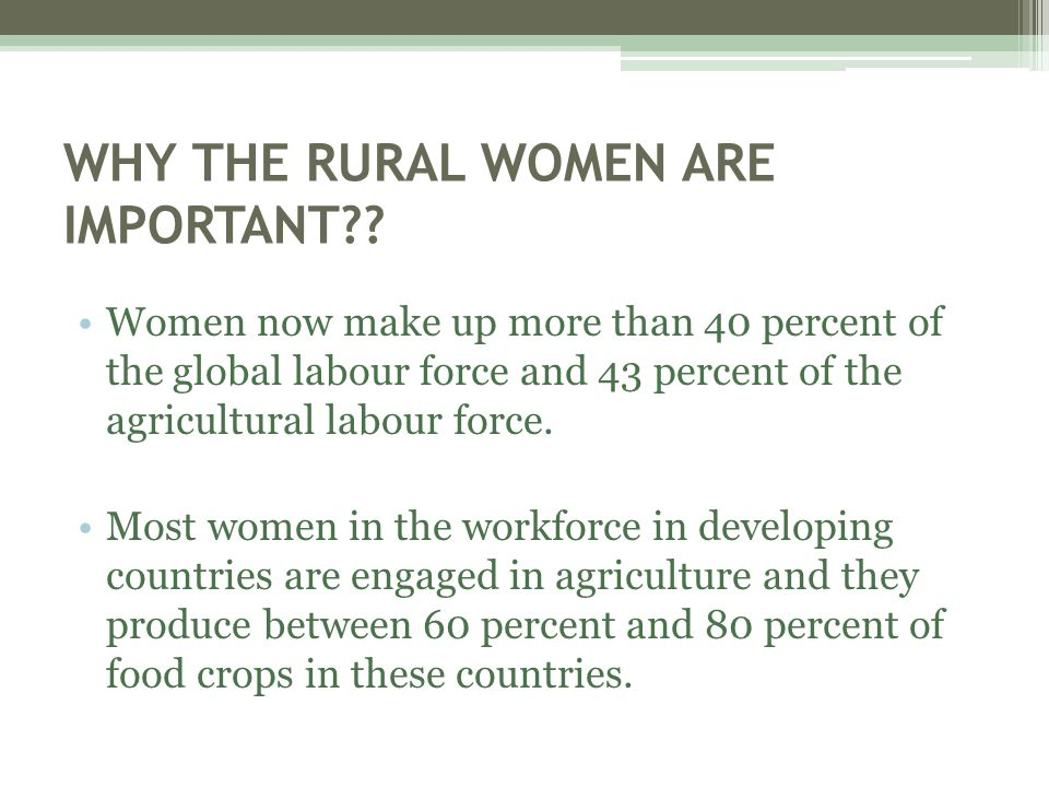 WHY THE RURAL WOMEN ARE IMPORTANT