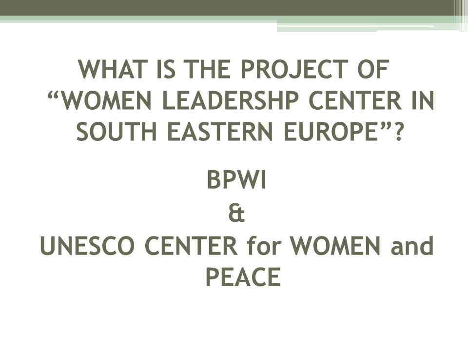 UNESCO CENTER for WOMEN and PEACE