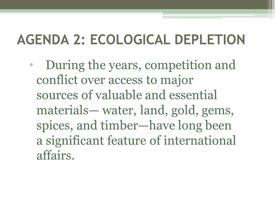 AGENDA 2: ECOLOGICAL DEPLETION