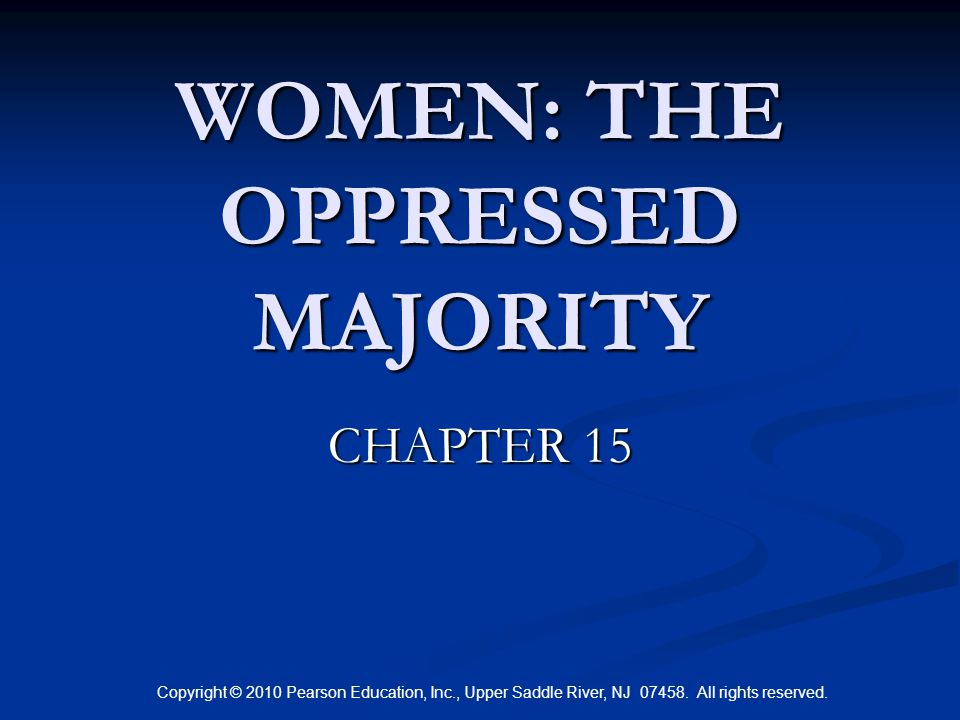 WOMEN: THE OPPRESSED MAJORITY