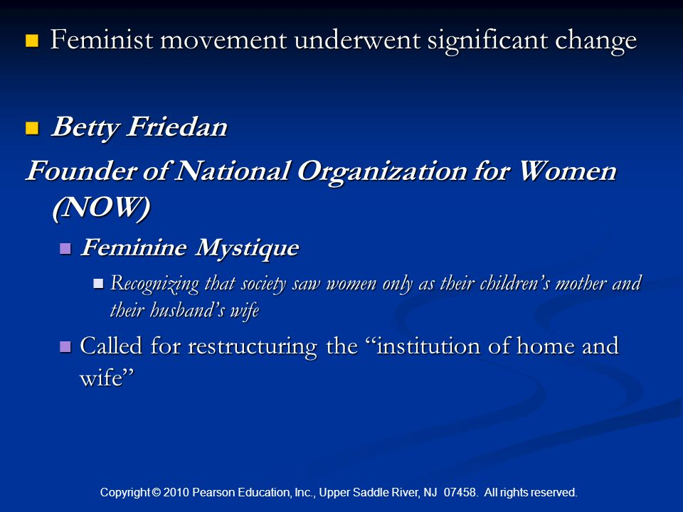 Feminist movement underwent significant change Betty Friedan
