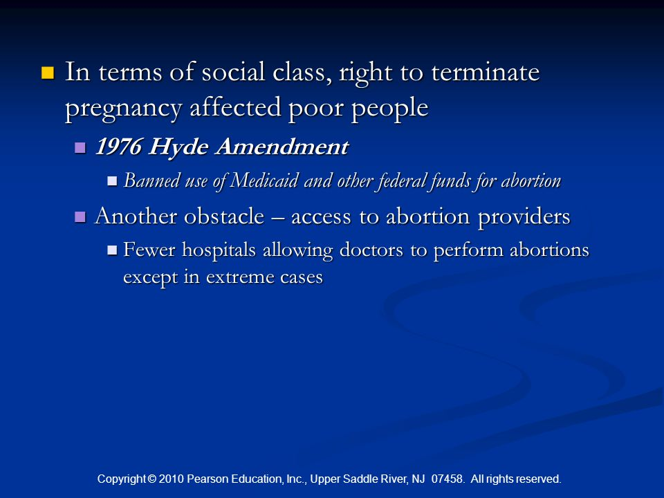 In terms of social class, right to terminate pregnancy affected poor people