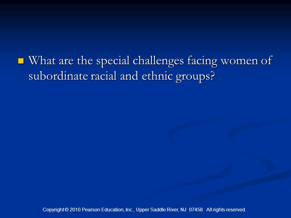 What are the special challenges facing women of subordinate racial and ethnic groups