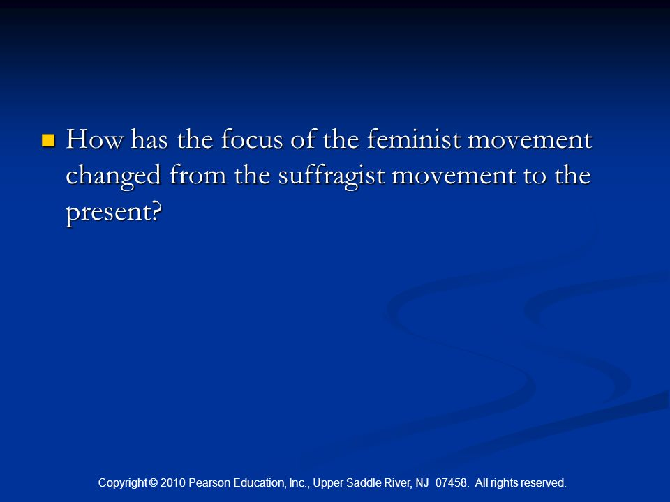 How has the focus of the feminist movement changed from the suffragist movement to the present