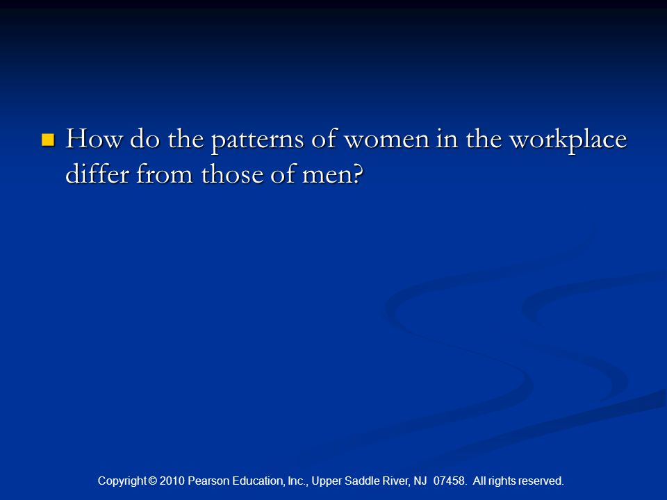How do the patterns of women in the workplace differ from those of men