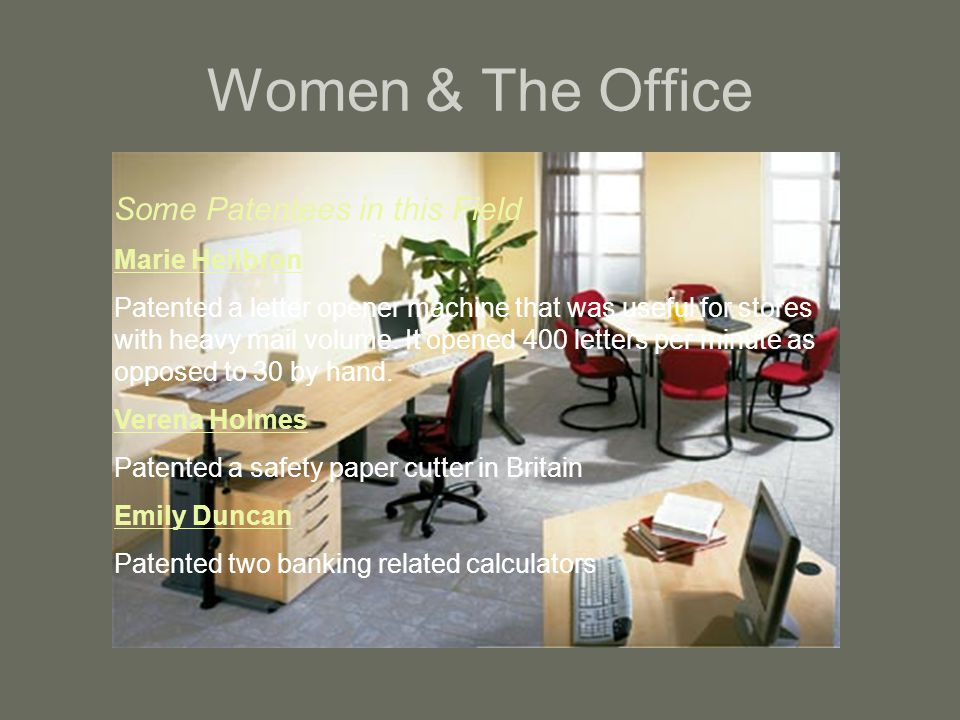 Women & The Office Some Patentees in this Field Marie Heilbron