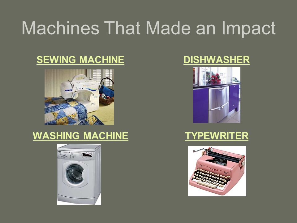 Machines That Made an Impact