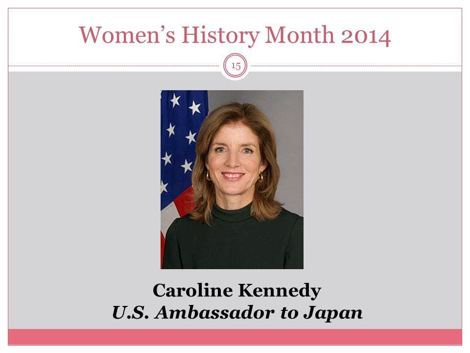 Women's History Month 2014 Caroline Kennedy U.S. Ambassador to Japan