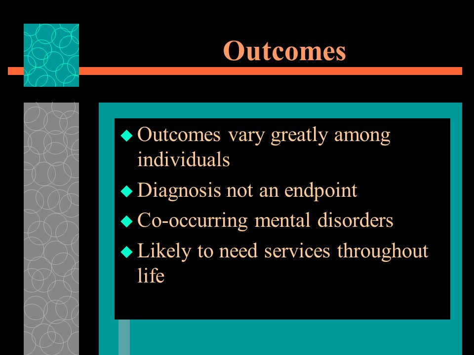 Outcomes Outcomes vary greatly among individuals