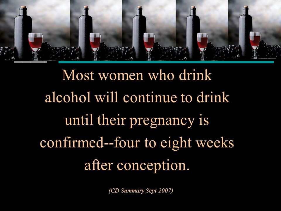 alcohol will continue to drink until their pregnancy is