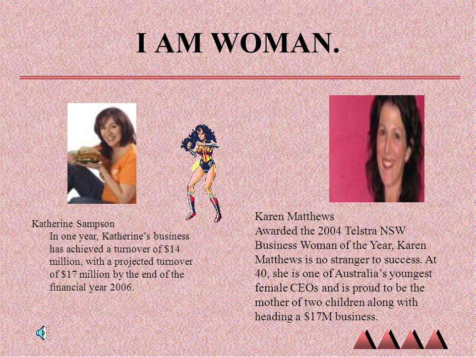 I AM WOMAN.
