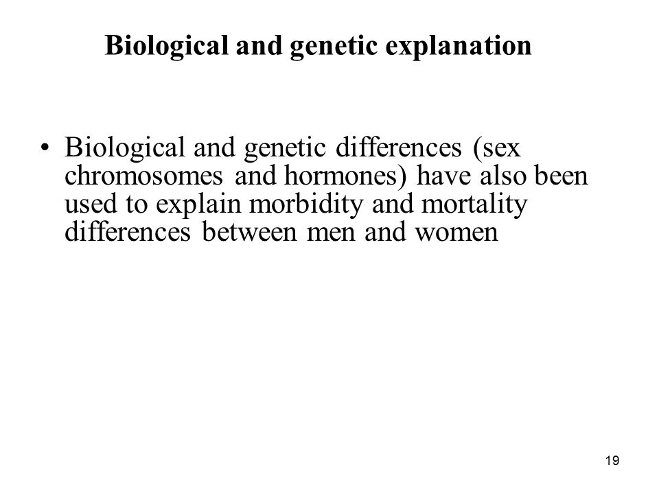 Biological and genetic explanation