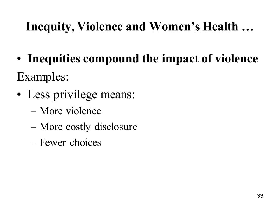 Inequity, Violence and Women's Health …