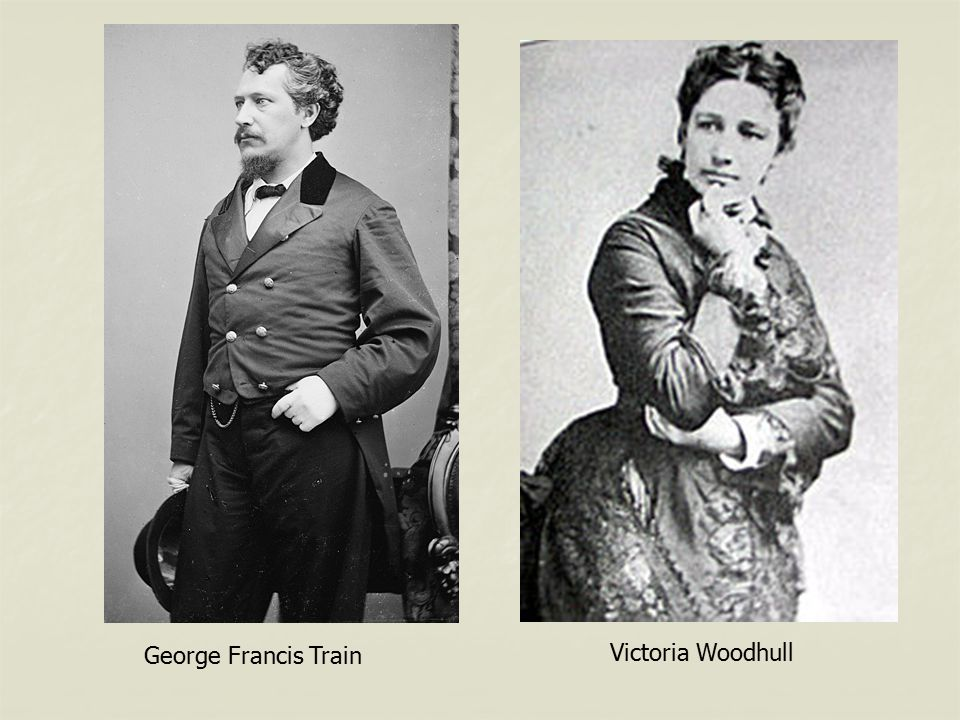 George Francis Train Victoria Woodhull