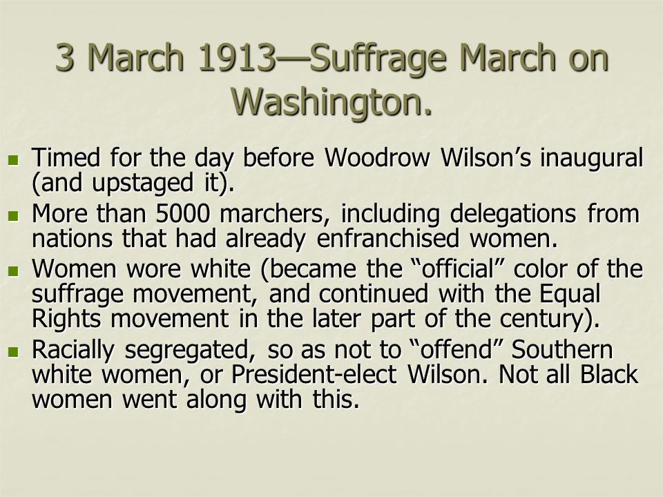 3 March 1913—Suffrage March on Washington.