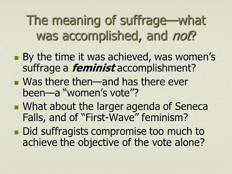 The meaning of suffrage—what was accomplished, and not