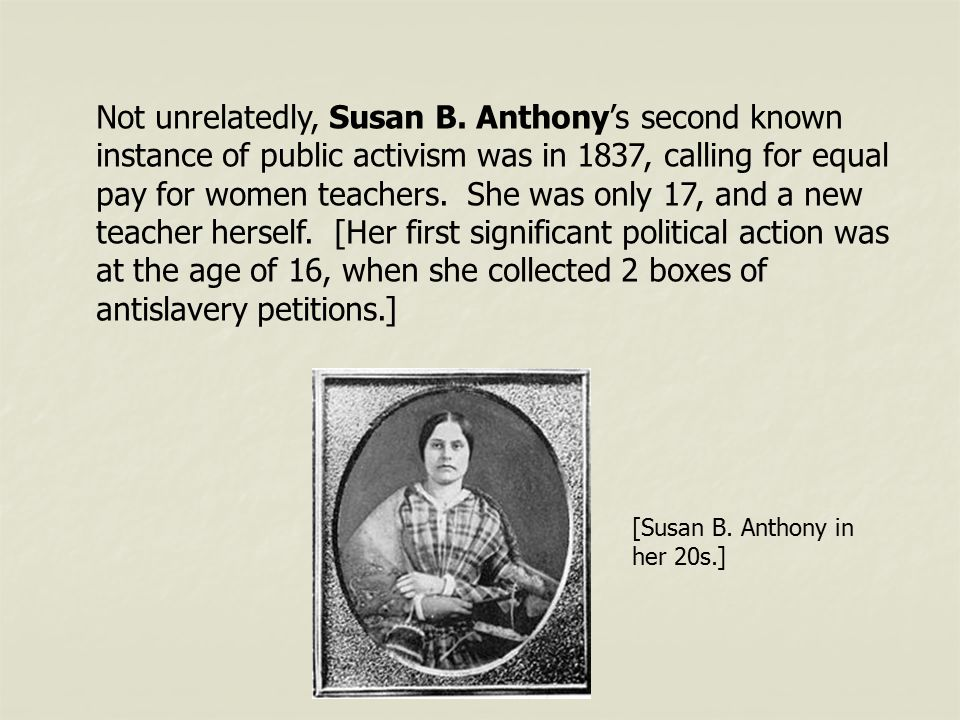 Not unrelatedly, Susan B. Anthony's second known