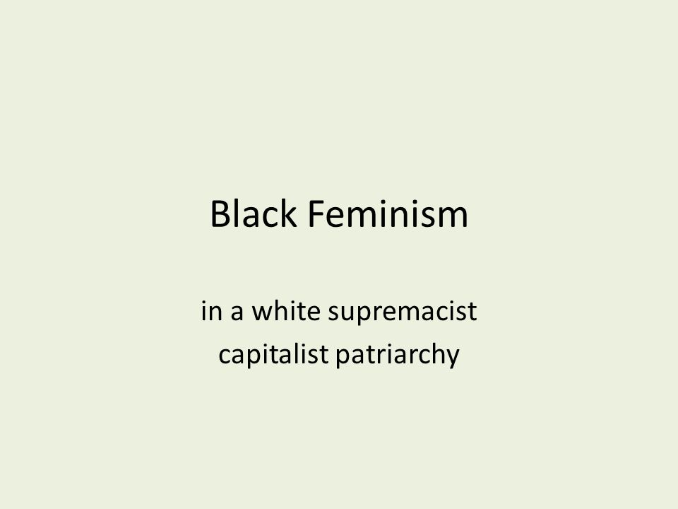 in a white supremacist capitalist patriarchy
