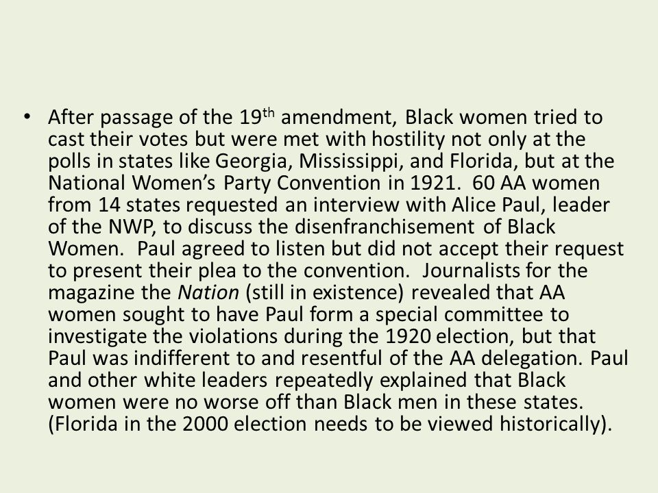 After passage of the 19th amendment, Black women tried to cast their votes but were met with hostility not only at the polls in states like Georgia, Mississippi, and Florida, but at the National Women's Party Convention in 1921.