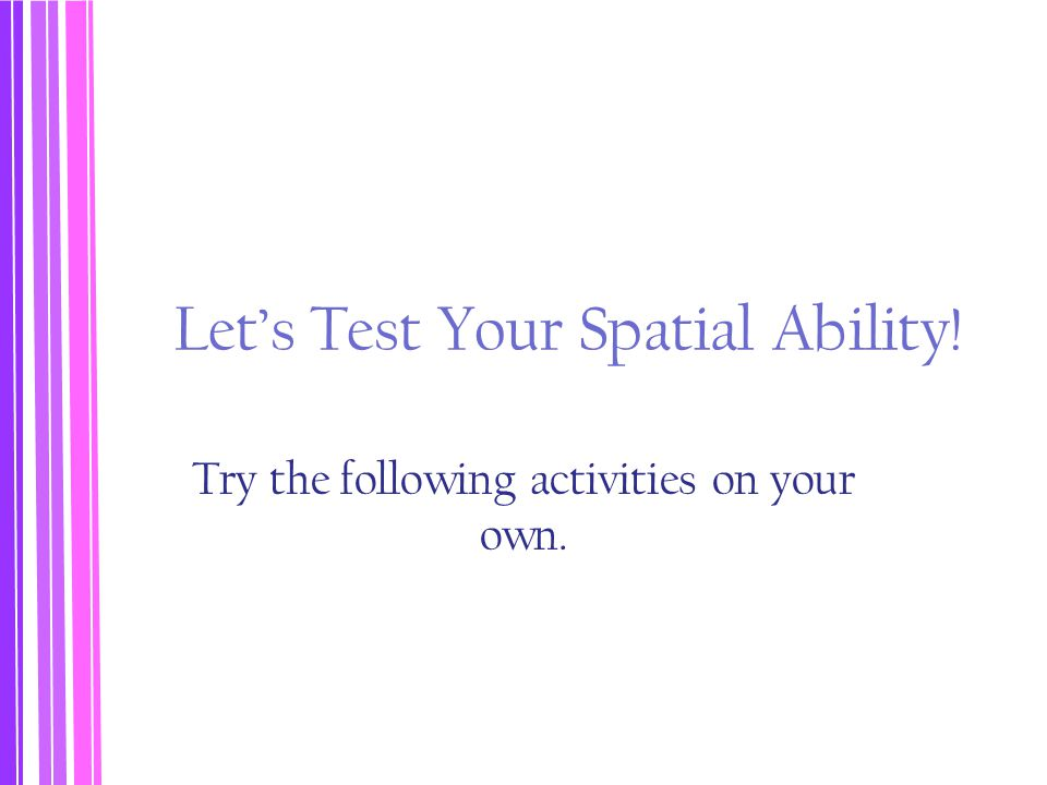 Let's Test Your Spatial Ability!