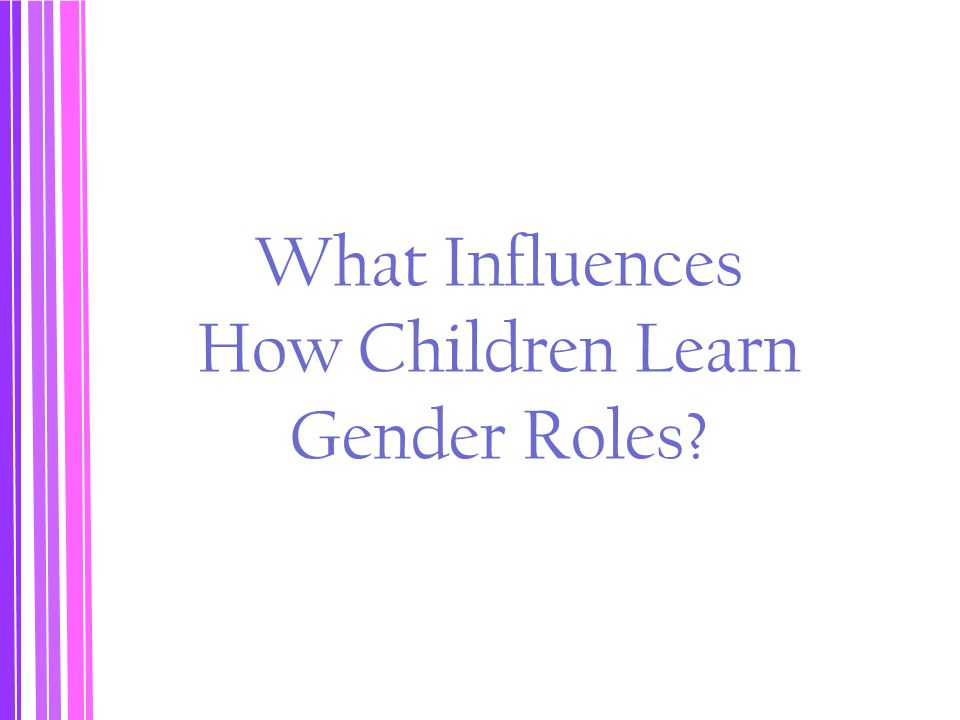 What Influences How Children Learn Gender Roles