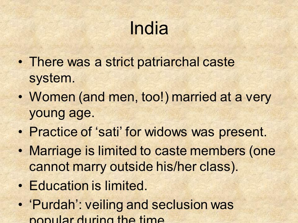 India There was a strict patriarchal caste system.