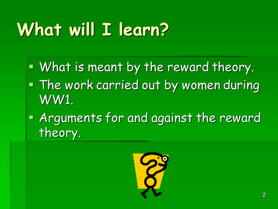 What will I learn What is meant by the reward theory.