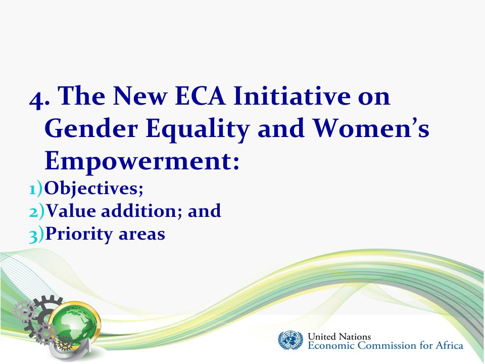 4. The New ECA Initiative on Gender Equality and Women's Empowerment: