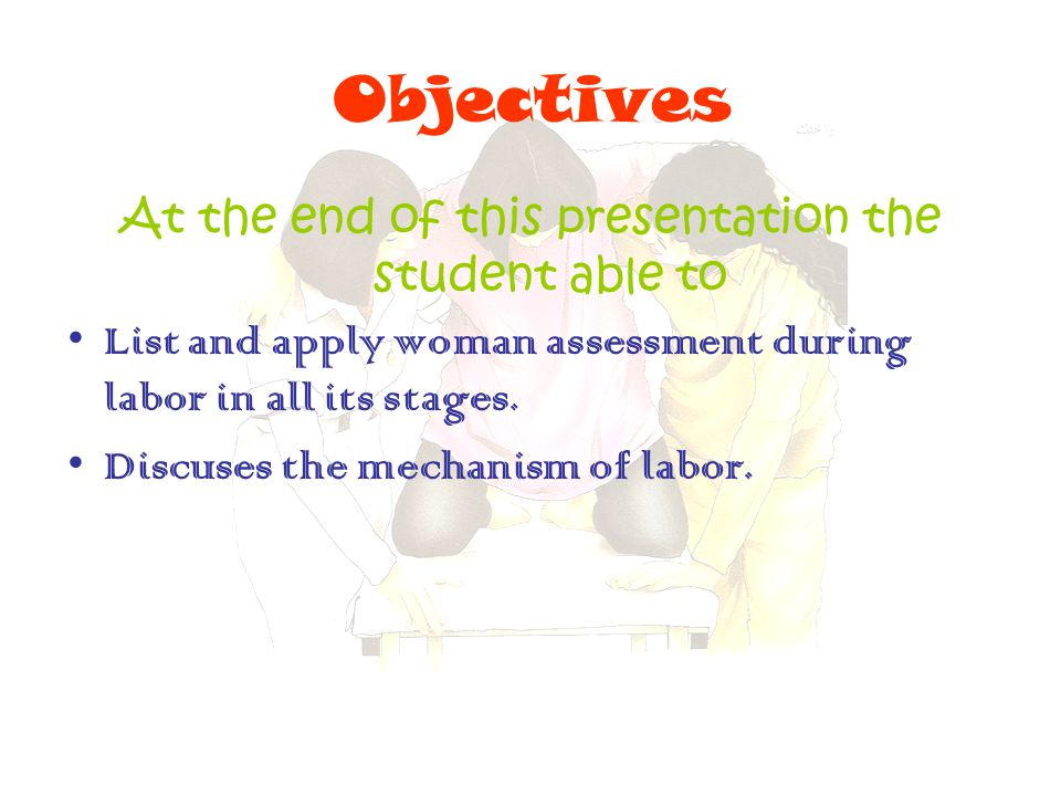 At the end of this presentation the student able to