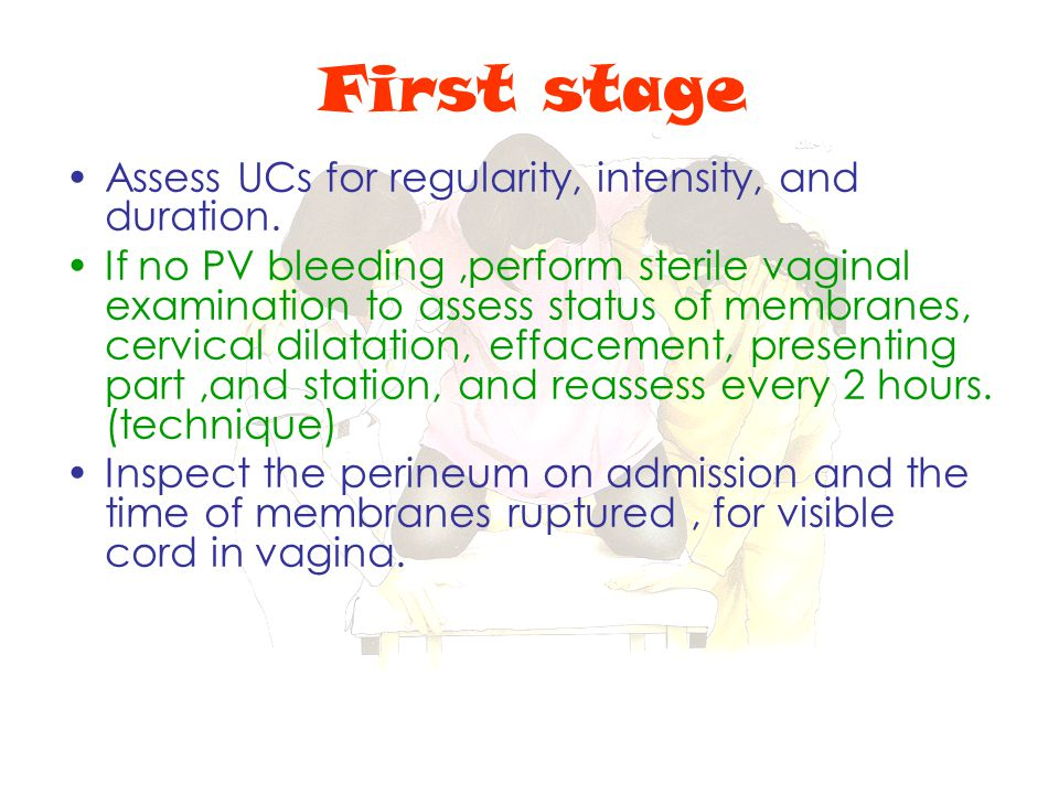 First stage Assess UCs for regularity, intensity, and duration.