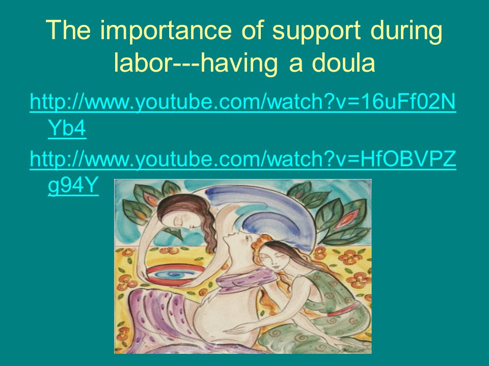 The importance of support during labor---having a doula