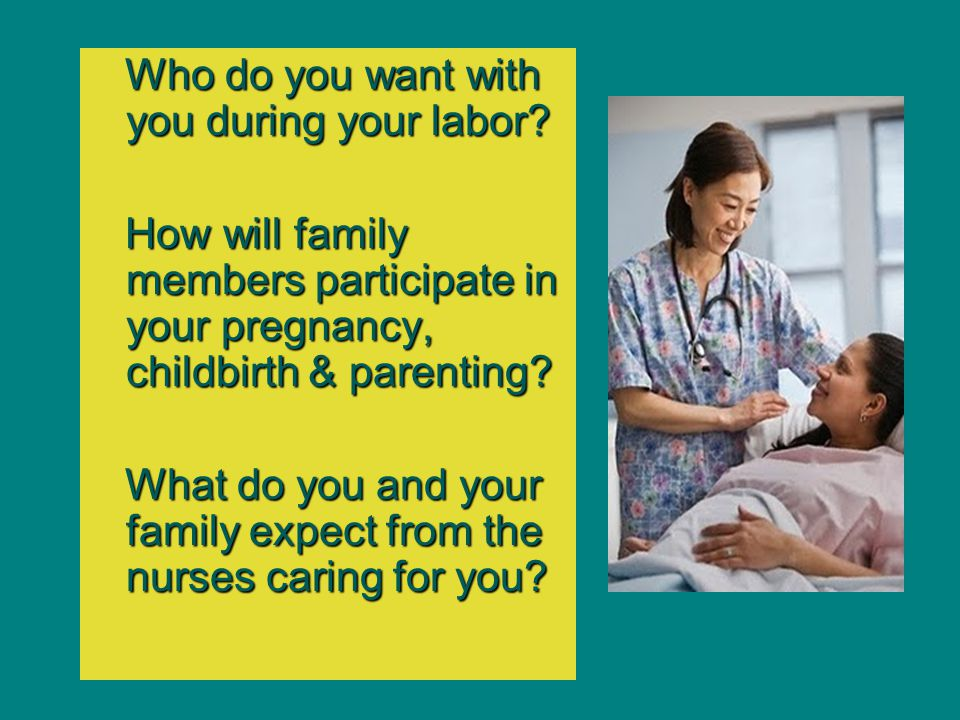 Who do you want with you during your labor
