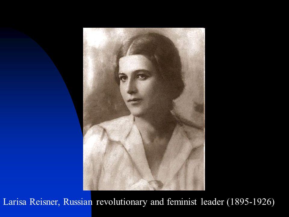 Larisa Reisner, Russian revolutionary and feminist leader (1895-1926)