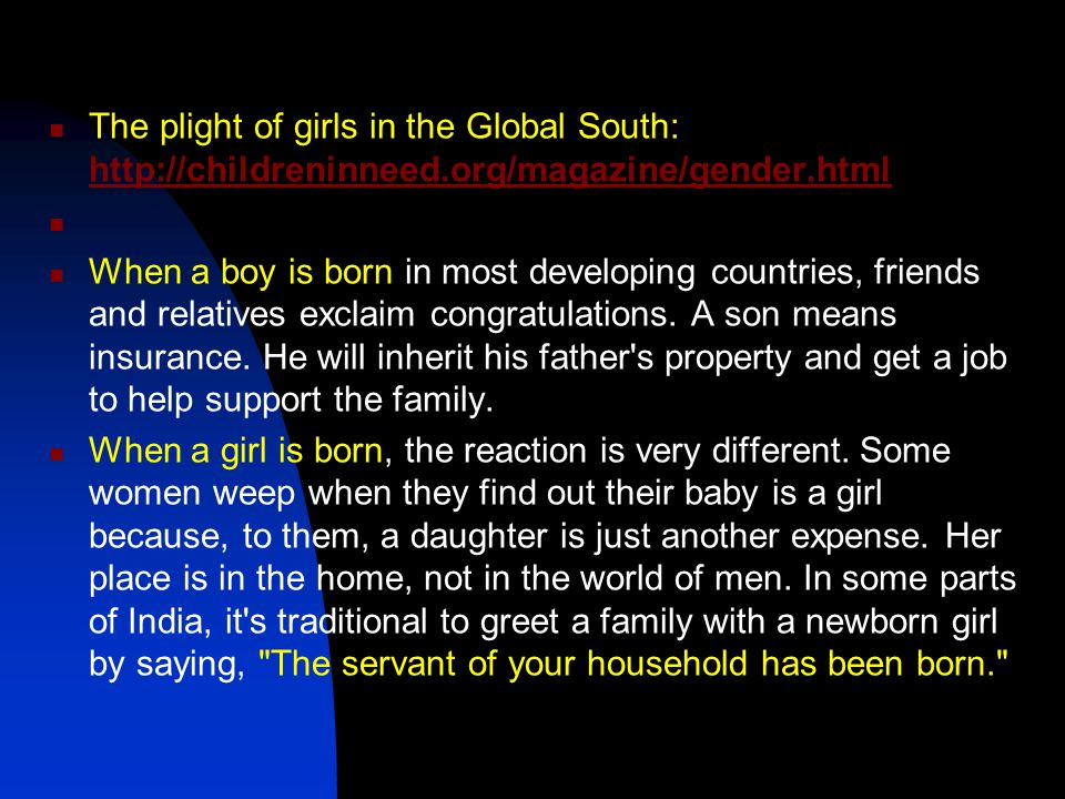 The plight of girls in the Global South: http://childreninneed