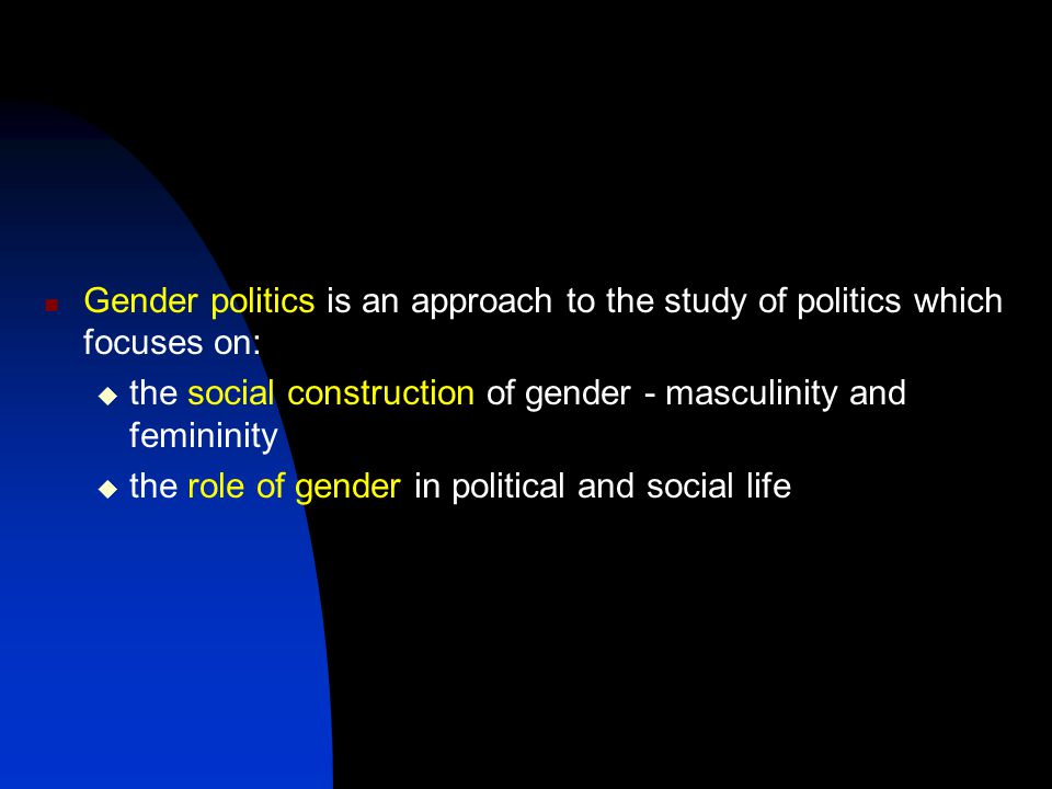 Gender politics is an approach to the study of politics which focuses on: